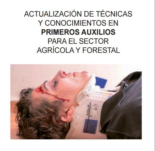 Actualización de Técnicas y Conocimientos en Primeros Auxilios para el Sector Agrícola y Forestal